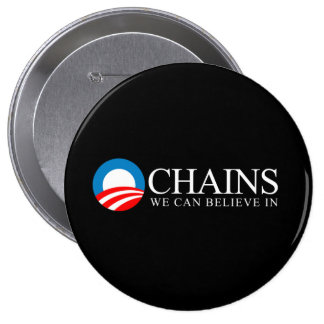 Anti-Obama - Chains we can believe in white 10 Cm Round Badge