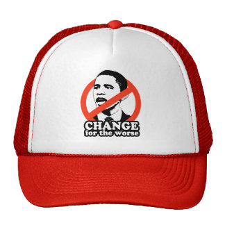ANTI-OBAMA / CHANGE FOR THE WORSE TRUCKER HAT