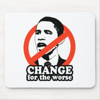 ANTI-OBAMA / CHANGE FOR THE WORSE MOUSE PAD
