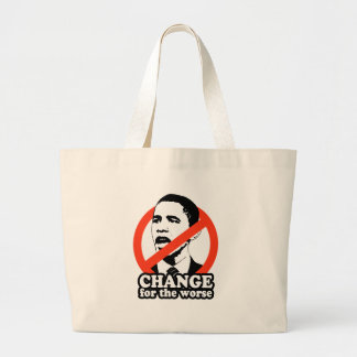 ANTI-OBAMA / CHANGE FOR THE WORSE TOTE BAG