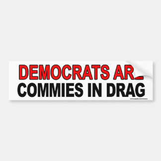 "Anti Obama ""Dems Are Commies In Drag"" sticker Car Bumper Sticker"