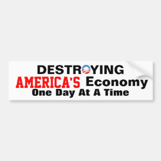 Anti-obama destroying America's Economy Bumper Sticker
