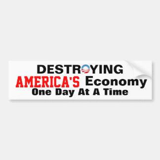 Anti-obama destroying America's Economy Bumper Sticker