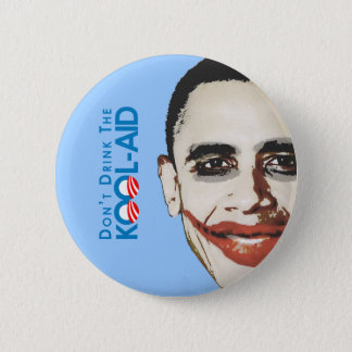 Anti-Obama - Dont drink the kool-aid 6 Cm Round Badge
