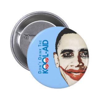 Anti-Obama - Dont drink the kool-aid 6 Cm Round Badge