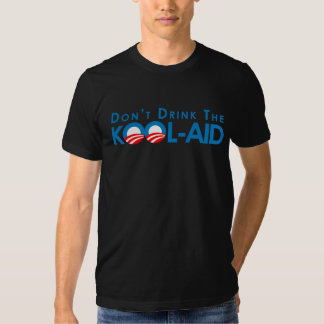Anti-Obama - Dont drink the kool-aid T-shirts