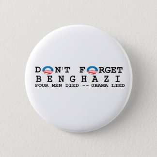 anti obama: Don't Forget/BENGHAZI. 4 DIED 6 Cm Round Badge