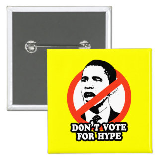 ANTI-OBAMA / DON'T VOTE FOR HYPE 15 CM SQUARE BADGE