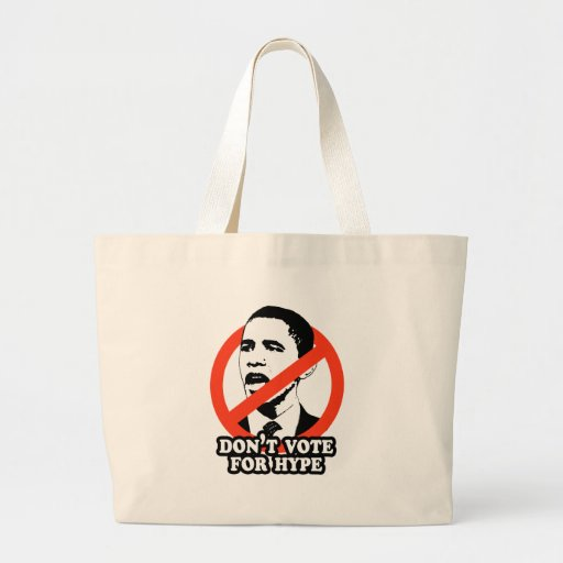 ANTI-OBAMA / DON'T VOTE FOR HYPE BAGS