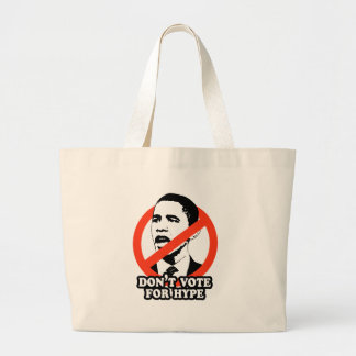 ANTI-OBAMA / DON'T VOTE FOR HYPE JUMBO TOTE BAG