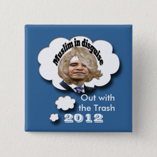 Anti-Obama election memorabilia 15 Cm Square Badge
