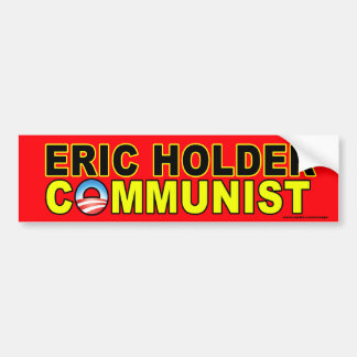 "anti Obama ""Eric Holder Communist"" sticker"