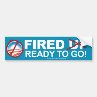 Anti Obama - Fired - Ready to go! Bumper Sticker