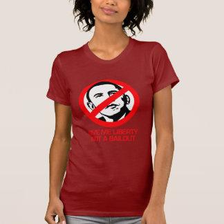 Anti-Obama - Give me Liberty not a bailout T Shirts