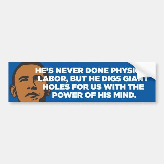 Anti-Obama - Hole Digger - bumper sticker