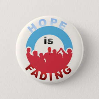Anti-Obama: Hope Is Fading 6 Cm Round Badge