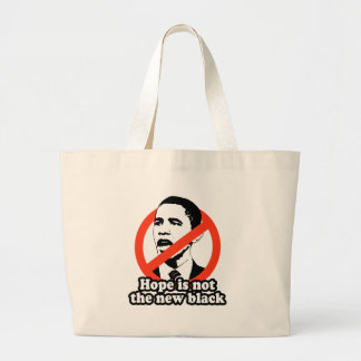 ANTI-OBAMA / HOPE IS NOT THE NEW BLACK BAGS
