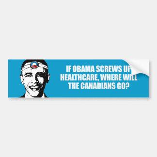 Anti-Obama - If Obama screws up healthcare Bumpers Bumper Sticker