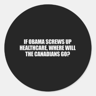 Anti-Obama - If Obama screws up healthcare Bumpers Round Sticker