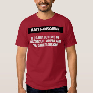 Anti-Obama - If Obama screws up healthcare Bumpers T Shirts