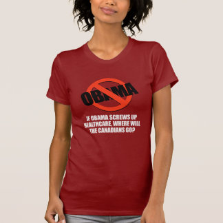 Anti-Obama - If Obama screws up healthcare Bumpers Tee Shirt