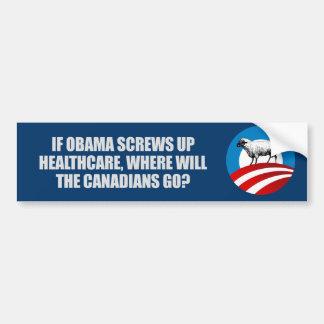 Anti-Obama - If Obama screws up healthcare T-shirt Bumper Sticker