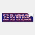 ANTI OBAMA-IF YOU STILL SUPPORT OBAMA BUMPER STICKER