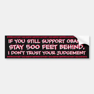 ANTI OBAMA - IF YOU STILL SUPPORT OBAMA BUMPER STICKER