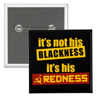 Anti-Obama: It's His Redness 15 Cm Square Badge