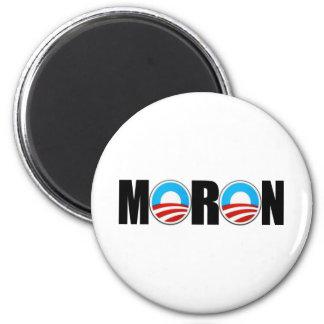 Anti Obama moron 6 Cm Round Magnet