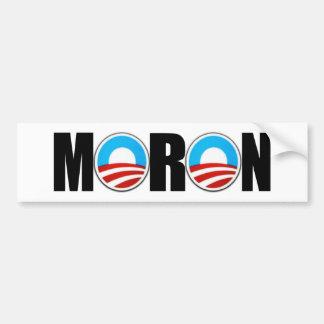 Anti Obama moron Bumper Sticker