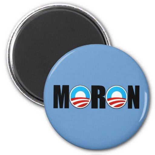 Anti Obama moron insult Magnet