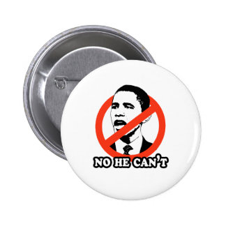 ANTI-OBAMA / NO HE CAN'T T-SHIRT 6 CM ROUND BADGE
