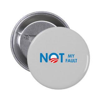 Anti-Obama - Not my fault 6 Cm Round Badge