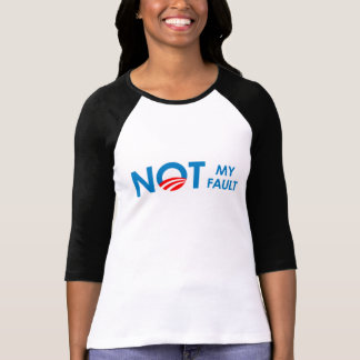 Anti-Obama - Not my fault T-Shirt