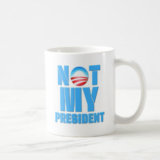 Anti Obama Not My President Coffee Mug