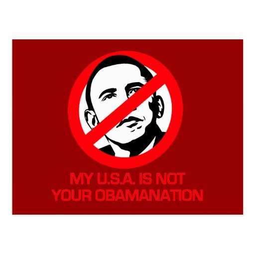 Anti-Obama - Not your Obamanation Postcard