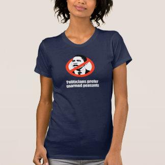 ANTI-OBAMA- Politicians prefer unarmed Presidents  Tee Shirt