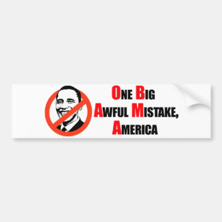 Anti-Obama T-shirt - One big awful misake America Bumper Sticker