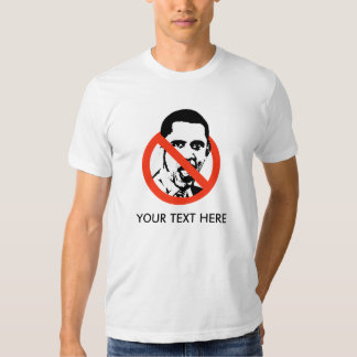 ANTI-OBAMA T-SHIRT, YOUR TEXT HERE TEES