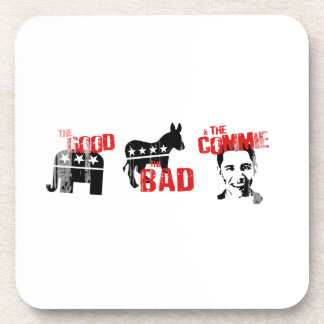 ANTI-OBAMA - THE GOOD. THE BAD. THE COMMIE- Faded. Coaster