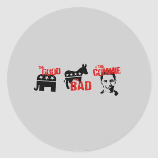Anti-Obama - The good. The bad. The Commie Round Stickers