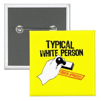 ANTI-OBAMA / TYPICAL WHITE PERSON 15 CM SQUARE BADGE