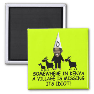 Anti Obama,village idiot Magnet
