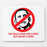 Anti-Obama - We got a zero Mouse Mat