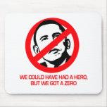 Anti-Obama - We got a zero Mouse Pads