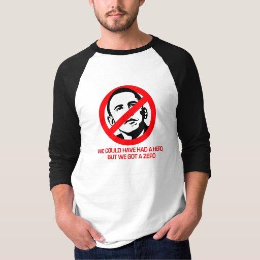 Anti-Obama - We got a zero T-shirt