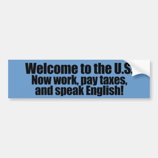 Anti-Obama - Welcome now pay taxes Bumper Sticker