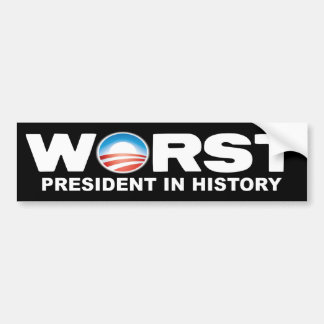Anti Obama - Worst President in History Bumper Sticker