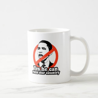 ANTI-OBAMA / YES HE CAN RUIN OUR COUNTRY BASIC WHITE MUG